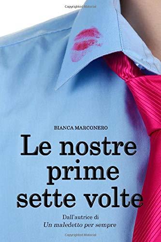 Bianca Marconero Le nostre prime sette volte