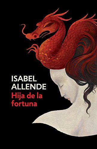 Isabel Allende Hija de la fortuna/ Daughter of