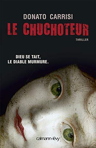 Donato Carrisi Le chuchoteur: Dieu se tait. Le