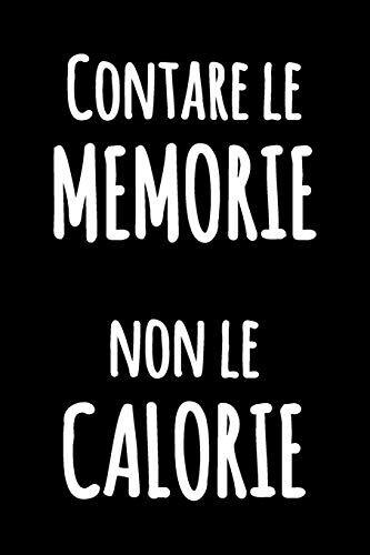 Palode Bode Contare le Memorie non le Calorie: