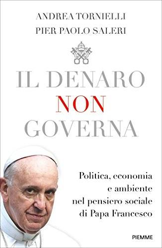 Andrea Tornielli Il denaro non governa.