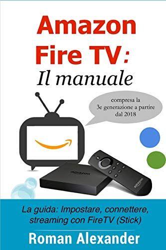 Roman Alexander Amazon Fire TV: Il manuale: La