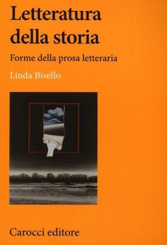 Linda Bisello Letteratura della storia. Forme