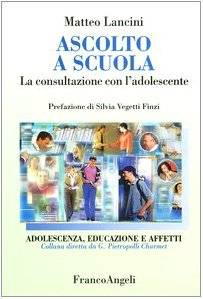 Matteo Lancini Ascolto a scuola. La