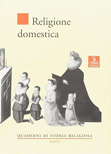 AA. VV. Religione domestica ISBN:9788883141188
