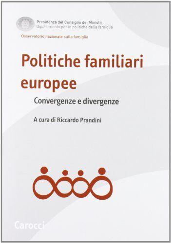Politiche familiari europee. Convergenze e