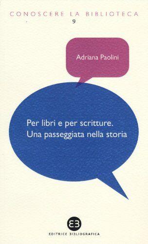 Adriana Paolini Per libri e per scritture. Una