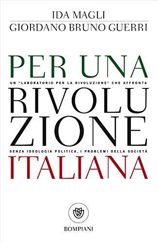 Ida Magli Per una rivoluzione italiana: Un