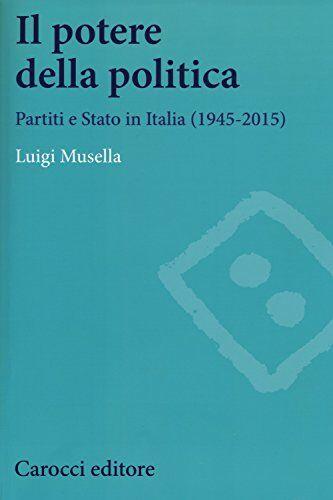Luigi Musella Il potere della politica.