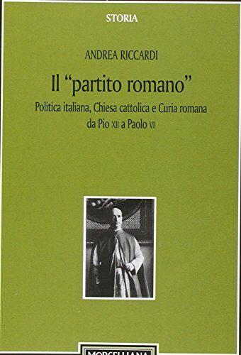 Andrea Riccardi Il «partito romano».