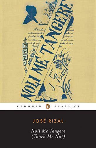 Jose Rizal Noli Me Tangere: (Touch Me Not)