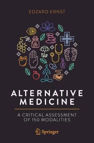 Edzard Ernst Alternative Medicine: A Critical