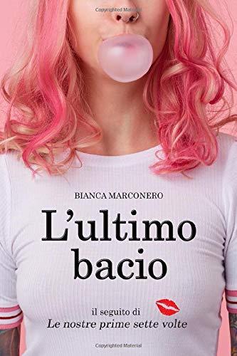 Bianca Marconero L'ultimo bacio ISBN:9781707213559