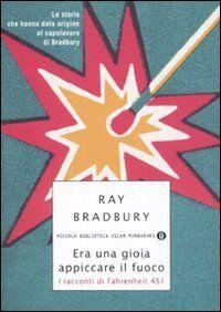 Ray Bradbury Era una gioia appiccare il fuoco.