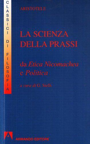 Aristotele La scienza della prassi. Da Etica