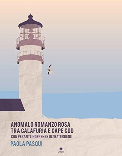 Paola Pasqui Anomalo romanzo rosa fra