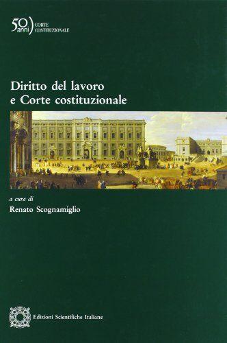 Diritto del lavoro e corte costituzionale