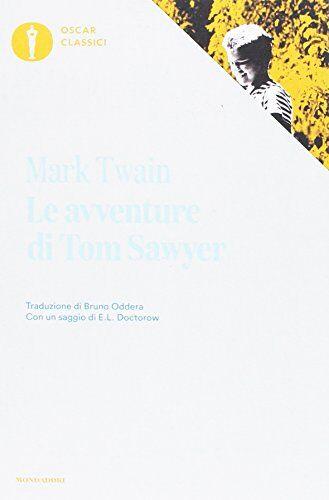 Mark Twain Le avventure di Tom Sawyer. Oscar