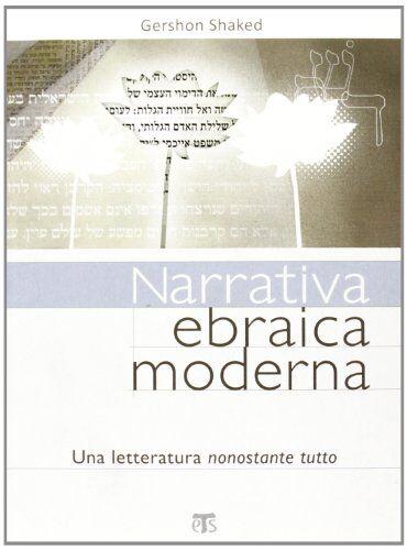 Gershon Shaked Narrativa ebraica moderna. Una