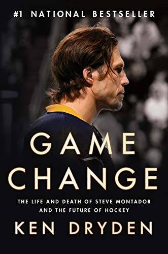 Ken Dryden Game Change: The Life and Death of