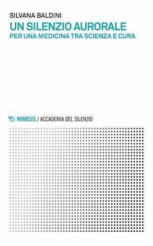 Silvana Baldini Un silenzio aurorale. Per una