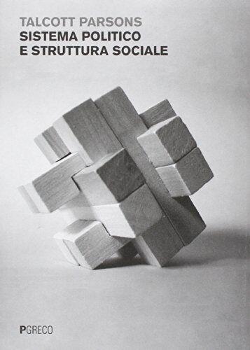 Talcott Parsons Sistema politico e struttura