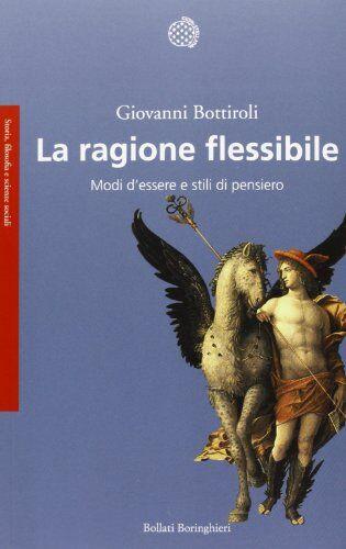 Giovanni Bottiroli La ragione flessibile. Modi