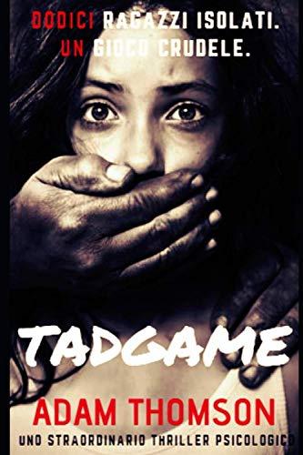 Thomson Tadgame: (Un romanzo giallo, un