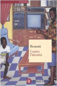 Francesco Remotti Contro l'identità