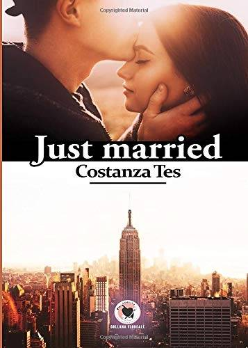 Costanza Tes Just Married: (Collana Floreale -