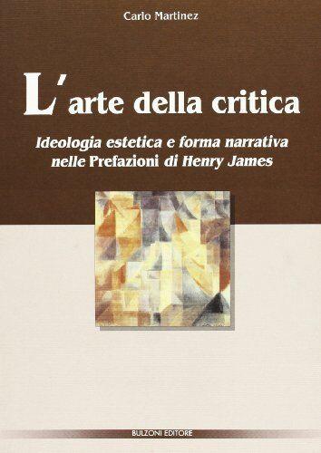 Carlo Martinez L'arte della critica. Ideologia