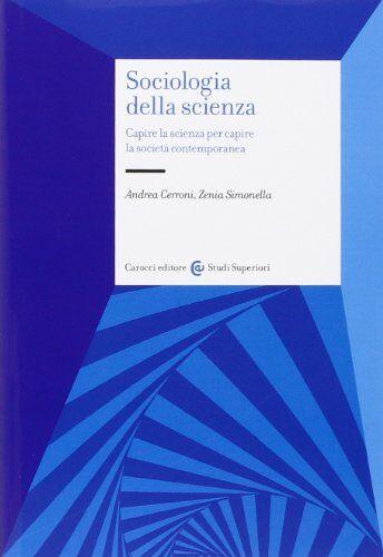 Andrea Cerroni Sociologia della scienza.