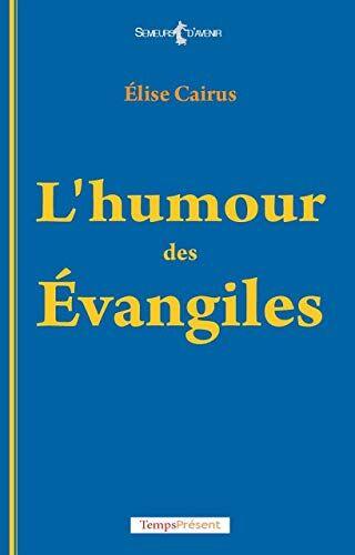 Elise Cairus L'humour des Evangiles
