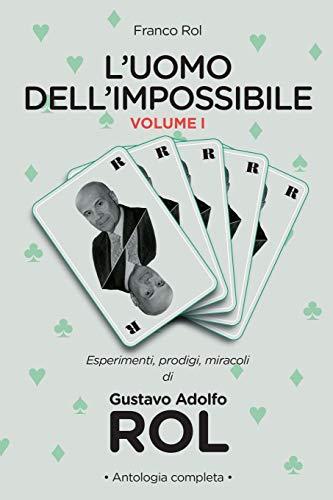 Franco Rol L'Uomo dell'Impossibile - Vol. I