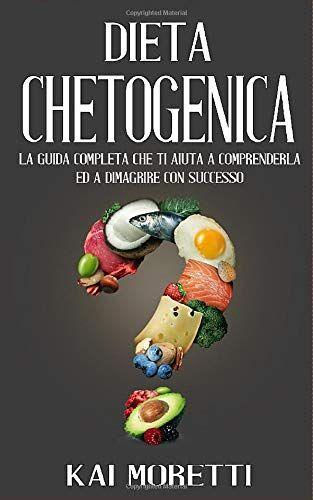 Kai Moretti DIETA CHETOGENICA: La guida