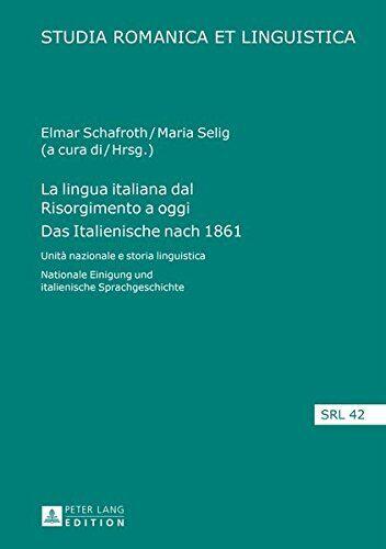 La lingua italiana dal Risorgimento a oggi Das