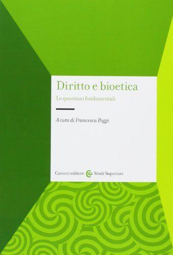 Diritto e bioetica. Le questioni fondamentali