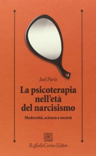 Joel Paris La psicoterapia nell'età del