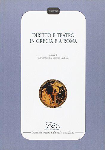 Diritto e teatro in Grecia e a Roma