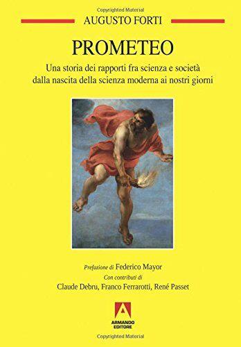 Augusto Forti Prometeo. Una storia dei