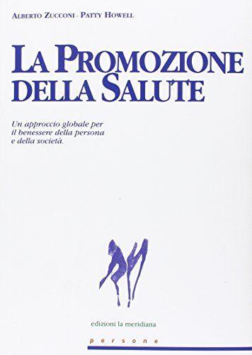 Alberto Zucconi La promozione della salute. Un