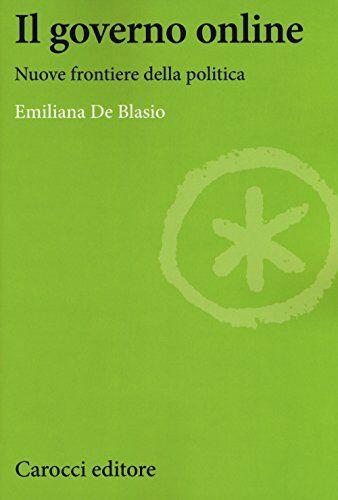 Emiliana De Blasio Il governo online. Nuove