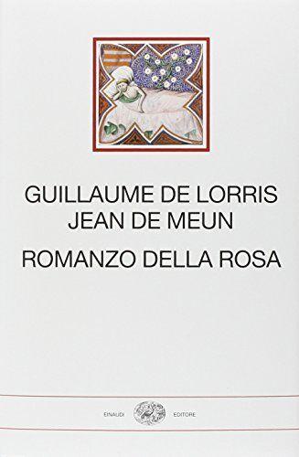 Guillaume Lorris Romanzo della Rosa. Testo
