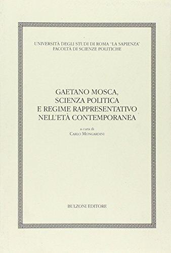 Gaetano Mosca. Scienza, politica e regime