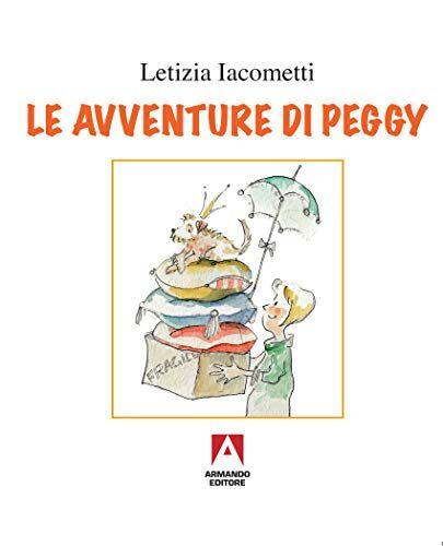 Letizia Iacometti Le avventure di Peggy. Ediz.