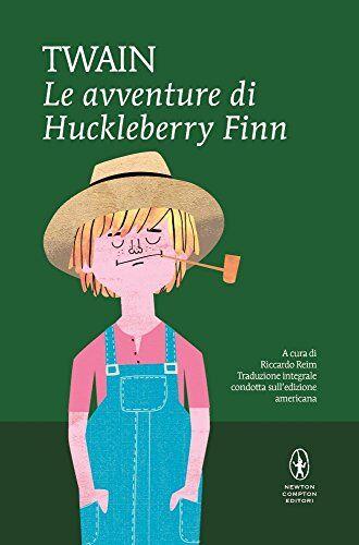 Mark Twain Le avventure di Huckleberry Finn.