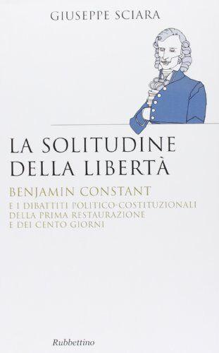 Giuseppe Sciara La solitudine della libertà.