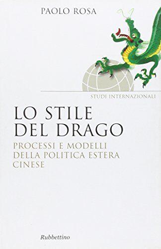 Paolo Rosa Lo stile del drago. Processi e