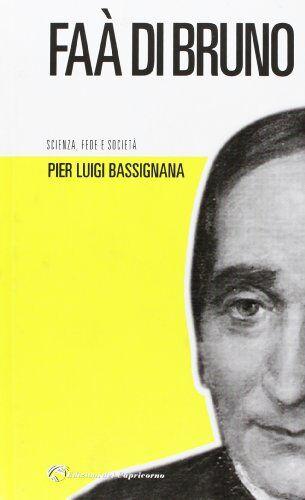 Pier Luigi Bassignana Faà di Bruno. Scienza,
