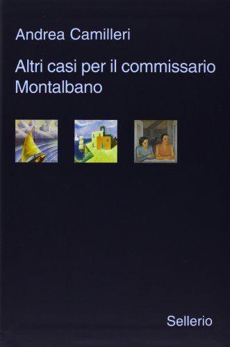 Andrea Camilleri Altri casi per il commissario